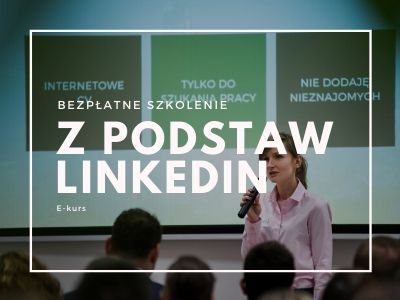 Bezpłatne szkolenie z LinkedIn dla początkujących